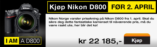 If you live in Norway, you better pre order the Nikon D800 before the upcoming price increase on April 1st