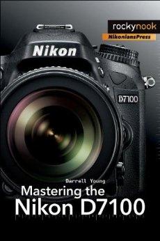 Mastering the Nikon D7100 book