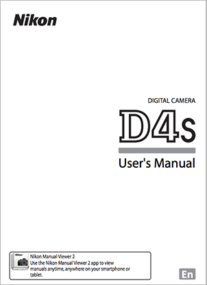 Nikon D4s user's manual now available for download - Nikon