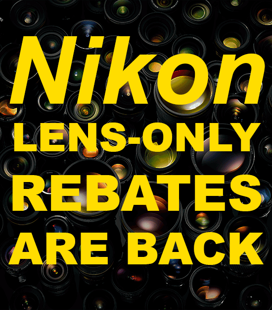 New Nikon lens-only rebates are now live