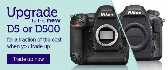 trade-up offer for Nikon D5:D500 cameras