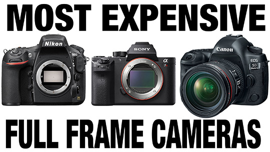 What is the most expensive full frame camera set? (Canon vs. Sony vs ...