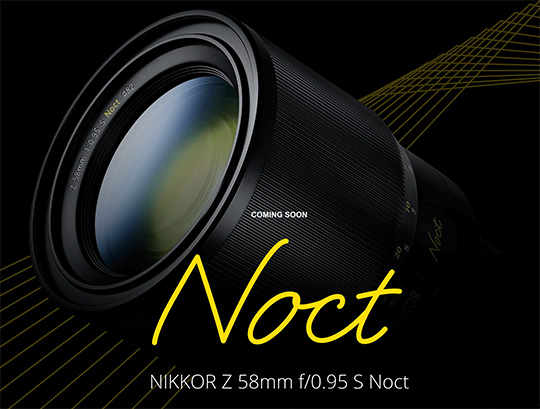 Nikon Z Noct Nikkor 58mm f/0.95 lens additional coverage (coming in January 2019?)
