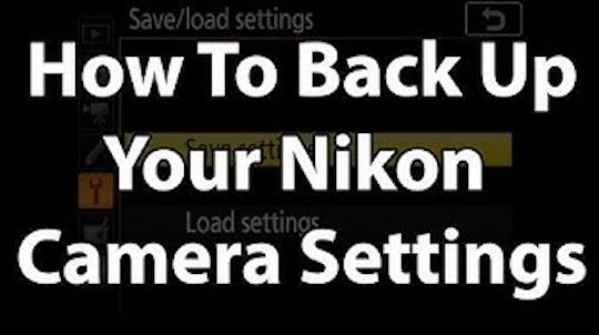 How to back up your Nikon camera settings - Nikon Rumors