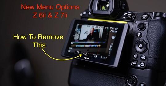 The new menu options of the Nikon Z6 II & Nikon Z7 II cameras (video)